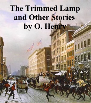 The Trimmed Lamp and Other Stories of the Four Million by O Henry from PublishDrive Inc in Classics category