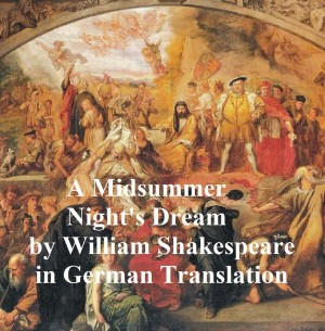 Ein Sommernachtstraum (Mid-Summer Nights Dream in German) by William Shakespeare from PublishDrive Inc in Language & Dictionary category