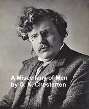 A Miscellany of Men by G. K. Chesterton from PublishDrive Inc in Language & Dictionary category