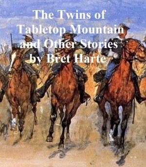 The Twins of Table Mountain and Other Stories by Bret Harte from PublishDrive Inc in General Novel category