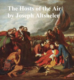 The Hosts of the Air, The Story of a Quest in the Great War by Joseph Altsheler from PublishDrive Inc in Classics category