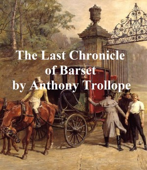 The Last Chronicle of Barset by Anthony Trollope from PublishDrive Inc in Classics category