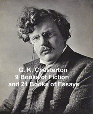 9 Books of Fiction and 21 Books of Essays by G. K. Chesterton from PublishDrive Inc in Classics category