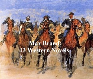 Max Brand: 13 Western Novels by Max Brand from  in  category