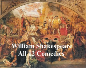 Shakespeares Comedies: 12  plays with line numbers by William Shakespeare from PublishDrive Inc in Language & Dictionary category