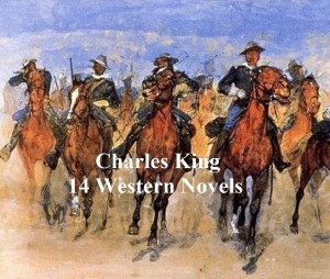 Charles King: 14 western novels by Charles King from PublishDrive Inc in General Novel category