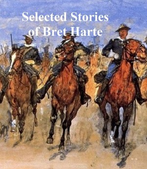 Selected Stories of Bret Harte by Bret Harte from PublishDrive Inc in General Novel category