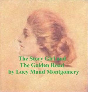 The Story Girl and The Golden Road by Lucy  Maud  Montgomery from PublishDrive Inc in Teen Novel category