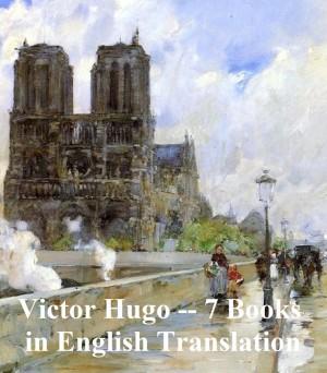 Victor Hugo - 7 Books in English Translation
