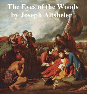 The Eyes of the Woods by Joseph Altsheler from PublishDrive Inc in Classics category