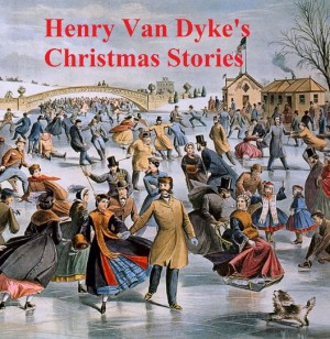 Henry Van Dykes Christmas Stories by Henry Van Dyke from PublishDrive Inc in Teen Novel category