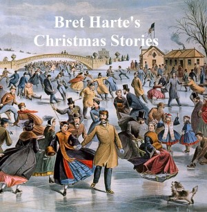 Bret Hartes Christmas Stories by Bret Harte from PublishDrive Inc in General Novel category