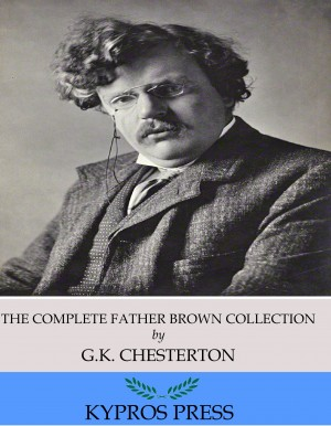 The Complete Father Brown Collection by G.K. Chesterton from PublishDrive Inc in General Novel category