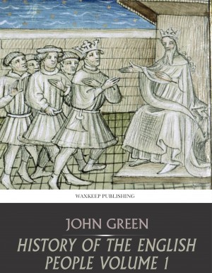History of the English People Volume 1 by John Green from PublishDrive Inc in History category