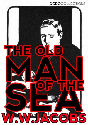 The Old Man of the Sea by W.W. Jacobs from PublishDrive Inc in General Novel category