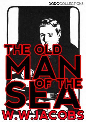 The Old Man Of The Sea Ww Jacobs Publishdrive Inc