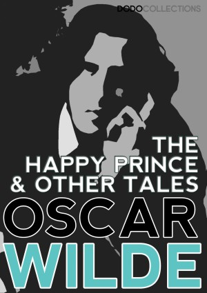 The Happy Prince, and Other Tales by Oscar Wilde from PublishDrive Inc in General Novel category