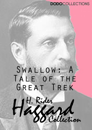 Swallow: A Tale of the Great Trek by H. Rider Haggard from PublishDrive Inc in History category