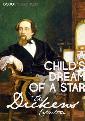 A Childs Dream of a Star by Charles Dickens from PublishDrive Inc in General Novel category