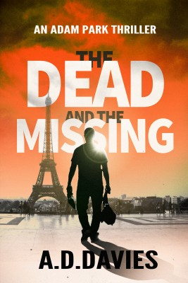 The Dead and the Missing: An Adam Park Thriller by A. D. Davies from PublishDrive Inc in General Novel category
