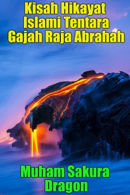 Kisah Hikayat Islami Tentara Gajah Raja Abrahah by Muham Sakura Dragon from  in  category