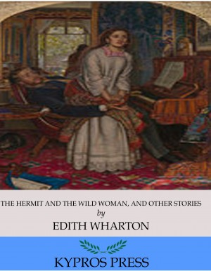 The Hermit and the Wild Woman, and Other Stories by Edith Wharton from  in  category