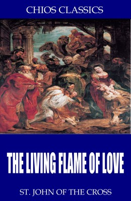 The Living Flame of Love by St. John of the Cross from PublishDrive Inc in Religion category