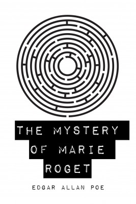 The Mystery of Marie Roget by Edgar Allan Poe from PublishDrive Inc in Classics category