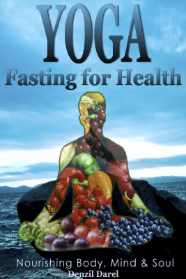 Yoga: Fasting for Health by Editors: Munir Shuib/ Aida Suraya Md. Yunus/ Shukran Abd. Rahman from PublishDrive Inc in Family & Health category