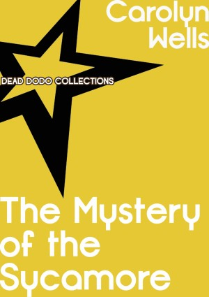 The Mystery of the Sycamore by Carolyn Wells from PublishDrive Inc in General Novel category