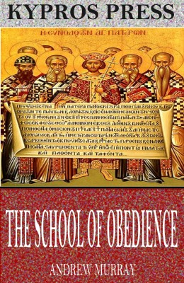 The School of Obedience by Andrew Murray from PublishDrive Inc in Religion category