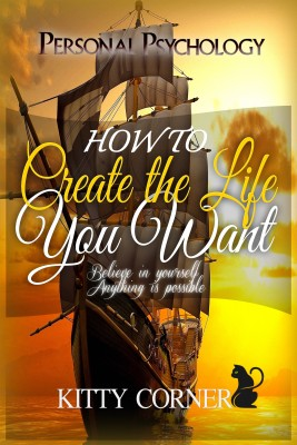 How to Create the Life You Want by Kitty Corner from  in  category