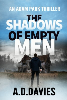The Shadows of Empty Men: An Adam Park Thriller by A. Davies from PublishDrive Inc in General Novel category