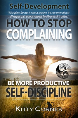 How to Stop Complaining & Start Being Productive! (Positive Thinking Book) by Tim Lebbon from Publish Drive (Content 2 Connect Kft.) in Motivation category