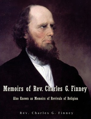 Memoirs of Rev. Charles G. Finney Also Known as Memoirs of Revivals of Religion by Rev. Charles G. Finney from PublishDrive Inc in Christianity category