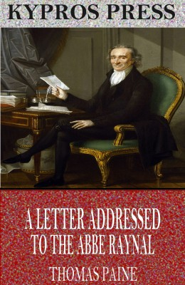 A Letter Addressed to the Abbe Raynal by Thomas Paine from  in  category