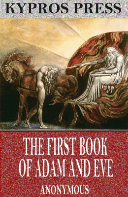 The First Book of Adam and Eve by Anonymous from PublishDrive Inc in Religion category
