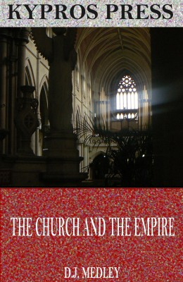 The Church and the Empire by D.J. Medley from PublishDrive Inc in Religion category
