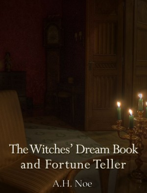 The Witches' Dream Book and Fortune Teller by A. H. Noe from PublishDrive Inc in Religion category