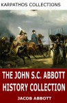 The John S.C. Abbott History Collection by John S.C. Abbott from  in  category