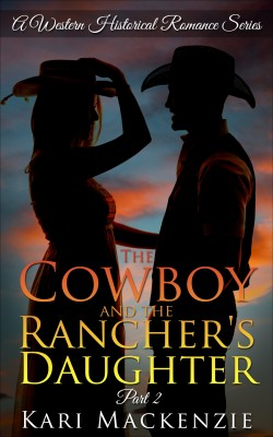 The Cowboy and the Rancher's Daughter by Kari Mackenzie from  in  category
