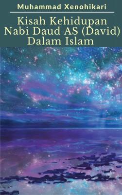 Kisah Kehidupan Nabi Daud AS (David) Dalam Islam
