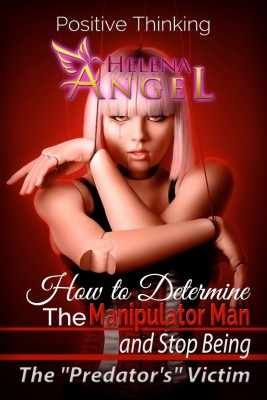 How to Determine The Manipulator Man and Stop Being The Predators Victim