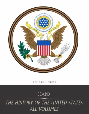 The History of the United States: All Volumes by Charles Beard from PublishDrive Inc in History category