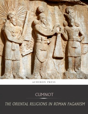 The Oriental Religions in Roman Paganism by Franz Cumnot from PublishDrive Inc in Religion category