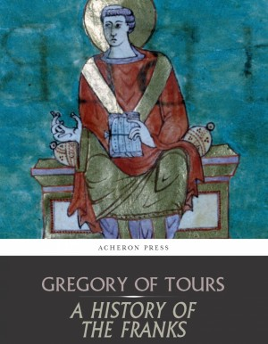 A History of the Franks by Gregory of Tours from  in  category