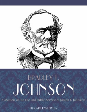 A Memoir of the Life and Public Service of Joseph E. Johnston by Bradley T. Johnson from PublishDrive Inc in History category