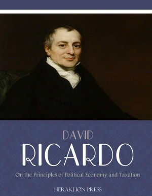 On The Principles of Political Economy and Taxation by David Ricardo from PublishDrive Inc in Politics category