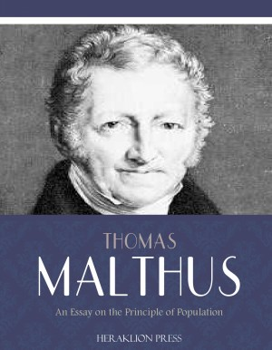 An Essay on the Principle of Population by Thomas Malthus from PublishDrive Inc in Politics category
