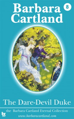 The Dare-Devil Duke by Barbara Cartland from PublishDrive Inc in General Novel category